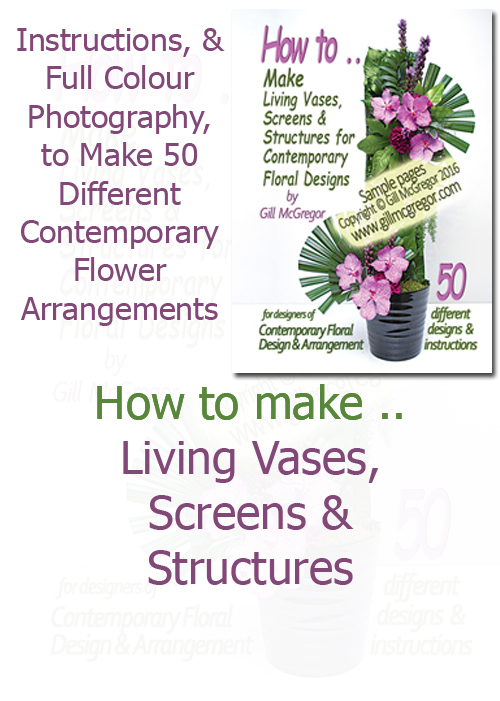 Flower Arranging Books by Gill McGregor| How to Make - 'Living Vases, Screens and Structures'